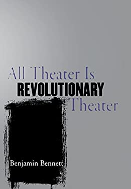 All Theater Is Revolutionary Theater 9780801443091
