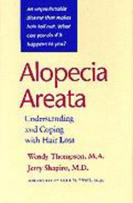 Alopecia Areata: Understanding and Coping with Hair Loss 9780801864728