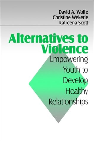 Alternatives to Violence: Empowering Youth to Develop Healthy Relationships 9780803970311