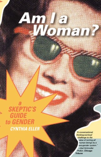 Am I a Woman?: A Skeptic's Guide to Gender 9780807075098