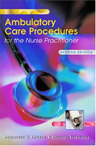 Ambulatory Care Procedures for the Nurse Practitioner Ambulatory Care Procedures for the Nurse Practitioner Ambulatory Care Procedures for the Nurse P 9780803611238