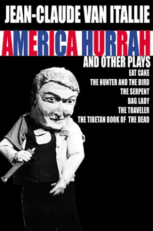 America Hurrah and Other Plays: Eat Cake, the Hunter and the Bird, the Serpent, Bad Lady, the Traveler, the Tibetan Book of the Dead 9780802137616