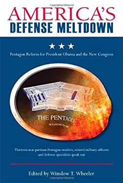 America's Defense Meltdown: Pentagon Reform for President Obama and the New Congress 9780804769310