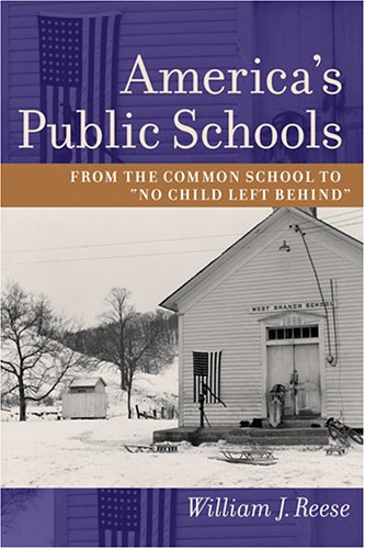 America's Public Schools: From the Common School to