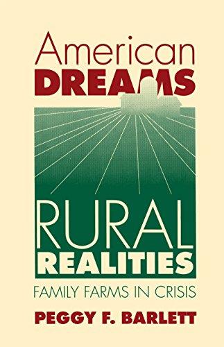 American Dreams, Rural Realities: Family Farms in Crisis 9780807843994