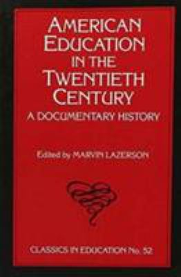 American Education in the Twentieth Century: A Documentary History
