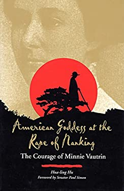 American Goddess at the Rape of Nanking: The Courage of Minnie Vautrin 9780809323036