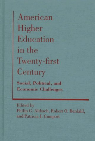 American Higher Education in the Twenty-First Century: Social, Political, and Economic Challenges 9780801858888