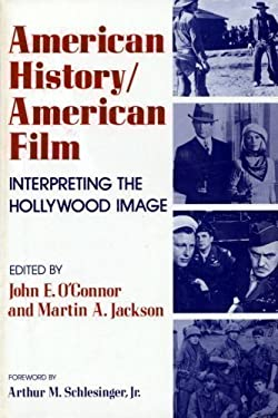 American History/American Film: Interpreting the Hollywood Image