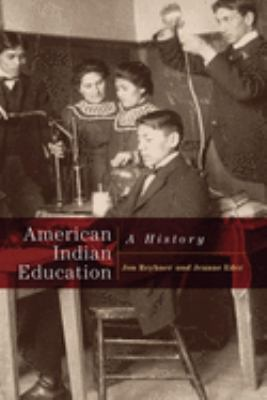 American Indian Education: A History 9780806137834