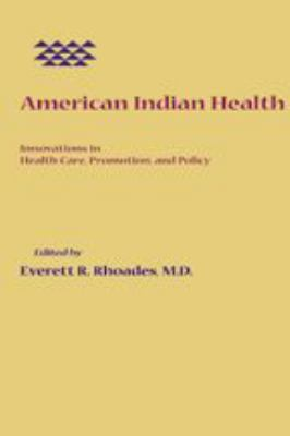 American Indian Health: Innovations in Health Care, Promotion, and Policy 9780801869044