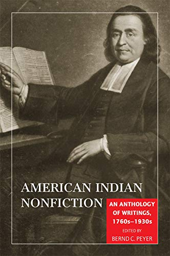 American Indian Nonfiction: An Anthology of Writings, 1760s-1930s 9780806137988