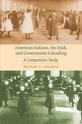 American Indians, the Irish, and Government Schooling: A Comparative Study 3253481