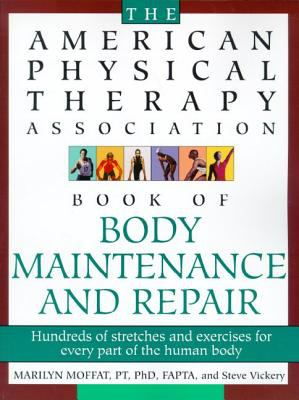 American Physical Therapy Association Book of Body Maintenance and Repair 9780805055719