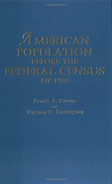 American Population Before the Federal Census of 1790 9780806313771