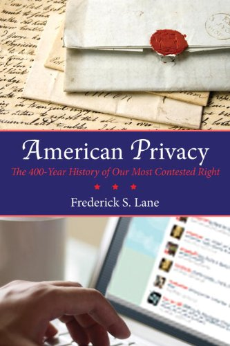 American Privacy: The 400-Year History of Our Most Contested Right - Lane, Frederick S., III