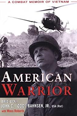 American Warrior: A Combat Memoir of Vietnam 9780806528069