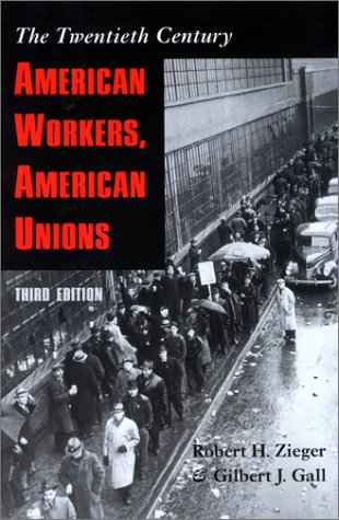 American Workers, American Unions: The Twentieth Century 9780801870781