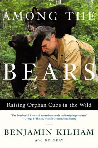Among the Bears: Raising Orphan Cubs in the Wild 9780805073003