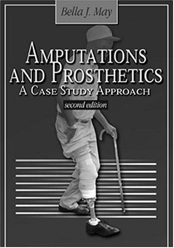 Amputations and Prosthetics Amputations and Prosthetics Amputations and Prosthetics: A Case Study Approach a Case Study Approach a Case Study Approach 9780803608399
