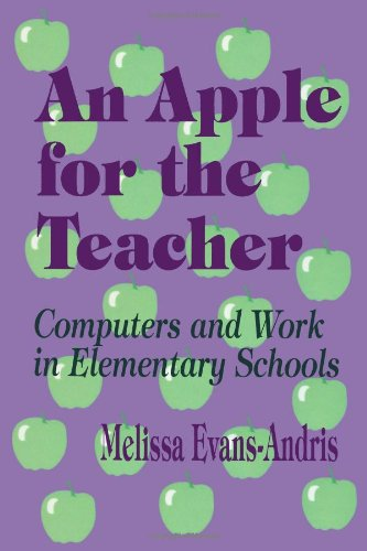 An Apple for the Teacher: Computers and Work in Elementary Schools 9780803963481