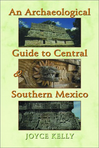 An Archaeological Guide to Central and Southern Mexico 9780806133492