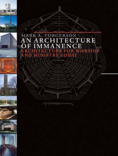 An Architecture of Immanence: Architecture for Worship and Ministry Today 9780802832092