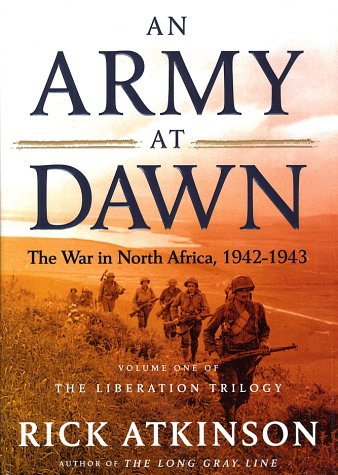 An Army at Dawn: The War in North Africa, 1942-1943, Volume One of the Liberation Trilogy 9780805062885
