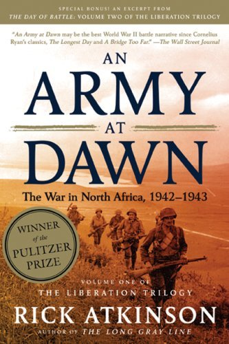 An Army at Dawn: The War in North Africa, 1942-1943 9780805087246