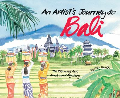 An Artist's Journey to Bali: The Island of Art, Music and Mystery 9780804840439
