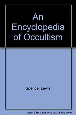 An Encyclopedia of Occultism 9780806514017