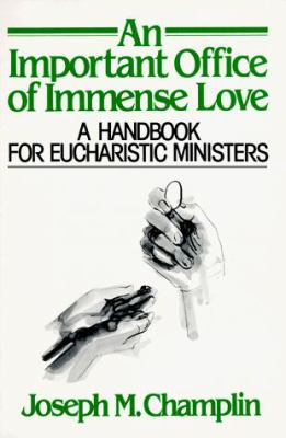 An Important Office of Immense Love: A Handbook for Eucharistic Ministers 9780809122875