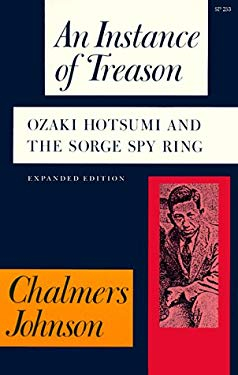 An Instance of Treason: Ozaki Hotsumi and the Sorge Spy Ring 9780804717663