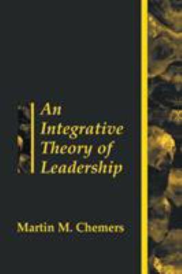 An Integrative Theory of Leadership 9780805826791