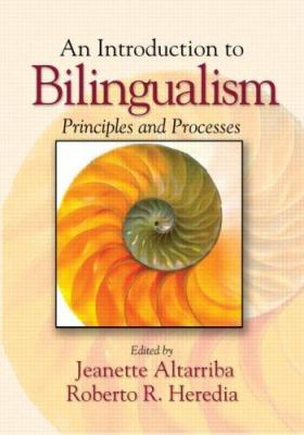 An Introduction to Bilingualism: Principles and Processes 9780805851359