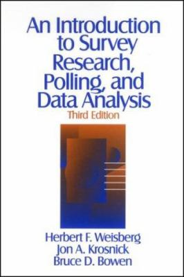 An Introduction to Survey Research, Polling, and Data Analysis 9780803974029