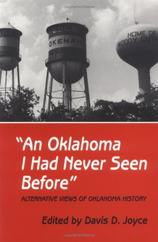 An Oklahoma I Had Never Seen Before: Alternative Views of Oklahoma History 9780806129457