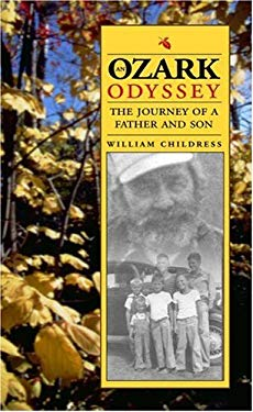 An Ozark Odyssey: The Journey of a Father and Son 9780809326396