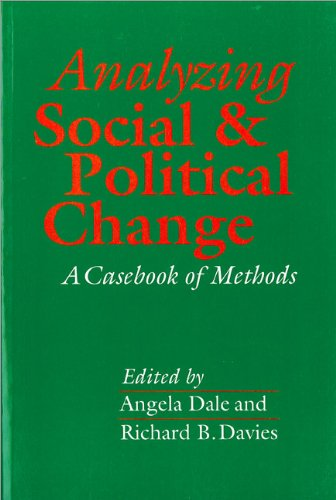 Analyzing Social and Political Change: A Casebook of Methods 9780803982994