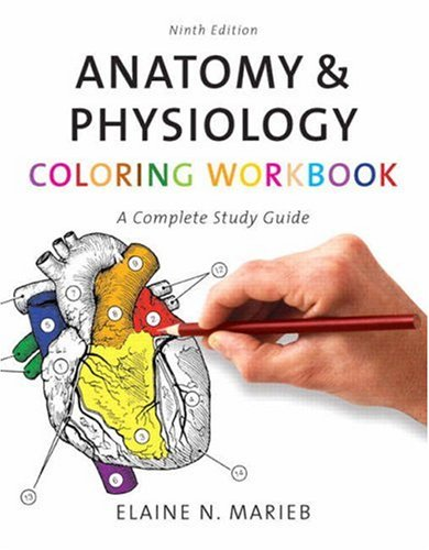 Anatomy & Physiology Coloring Workbook: A Complete Study Guide 9780805347784