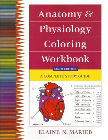 Anatomy and Physiology Coloring Workbook: A Complete Study Guide 9780805349139