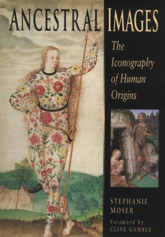 Ancestral Images: The Iconography of Human Origins 9780801435492