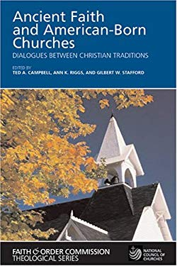 Ancient Faith and American-Born Churches: Dialogues Between Christian Traditions 9780809143214
