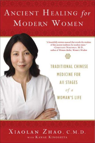 Ancient Healing for Modern Women: Traditional Chinese Medicine for All Phases of a Woman's Life 9780802715678