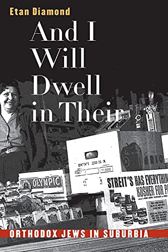 And I Will Dwell in Their Midst: Orthodox Jews in Suburbia 9780807848890