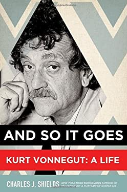 And So It Goes: Kurt Vonnegut: A Life 9780805086935