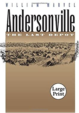 Andersonville: The Last Depot, Large Print Ed 9780807866153
