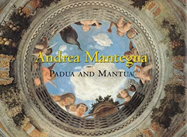 Andrea Mantegna: Padua and Mantua 9780807613276