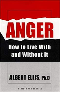 Anger: How to Live with and Without It: How to Live with and Without It 9780806524269