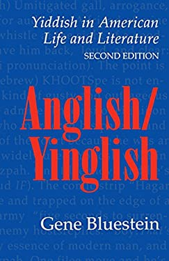 Anglish/Yinglish: Yiddish in American Life and Literature, Second Edition 9780803261471